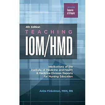 Teaching IOM/HMD - Implications of the Institute of Medicine and Healt