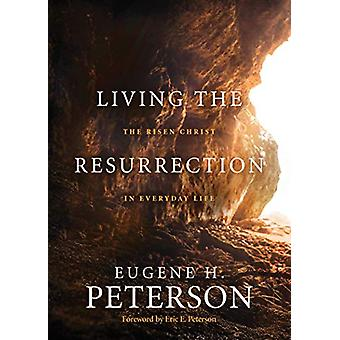 Living the Resurrection by Eugene H. Peterson - 9781641582292 Book