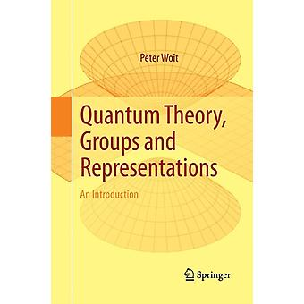 Quantum Theory Groups and Representations by Woit & Peter
