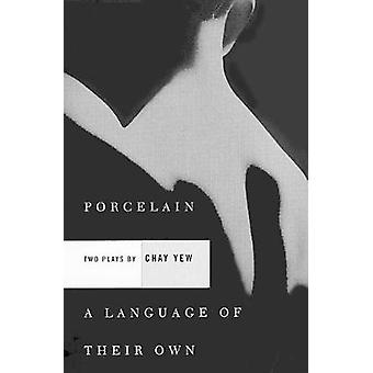 Porcelain and A Language of Their Own - Two Plays by Chay Yew - 978080