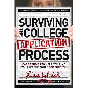 Surviving the College Application Process - Case Studies to Help You F