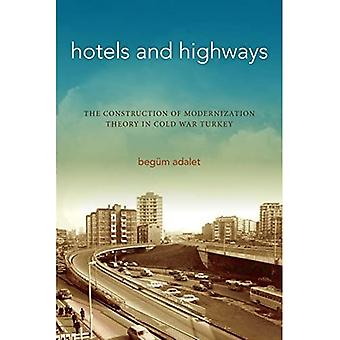 Hotels and Highways: The Construction of Modernization Theory in Cold War Turkey (Stanford Studies in Middle Eastern and Islamic Societies and Cultures)