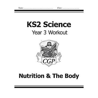 KS2 Science Year Three Workout Nutrition  The Body ideal for catching up at home CGP KS2 Science
