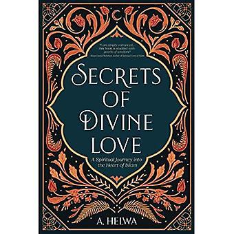 Gudomlig kärleks hemligheter: En andlig resa in i islams hjärta