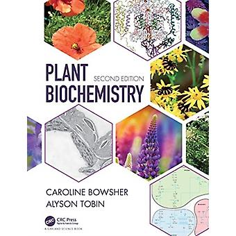 Plant Biochemistry door Bowsher & Caroline University of Manchester & UKTobin & Alyson University of St. Andrews & UK