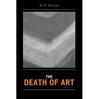 The Death of Art di B. R. Sharma - 9780761834663 Book