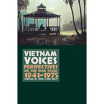 أصوات فيتنام - وجهات نظر حول سنوات الحرب - 1941-1975 بقلم جون كلا