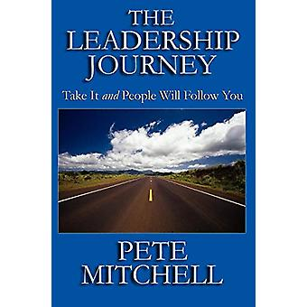 The Leadership Journey by Pete Mitchell - 9780975481936 Book