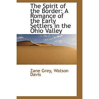 The Spirit of the Border by Zane Grey - 9781103339174 Book