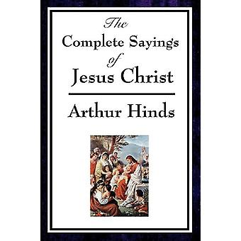 The Complete Sayings of Jesus Christ by Arthur Hinds - 9781604593693
