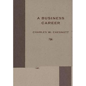 Charles W. Chesnuttin liikeura - 9781604732573 Kirja