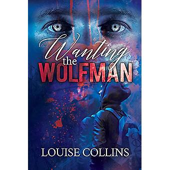 Wanting the Wolfman by Louise Collins - 9781640806481 Book