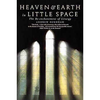 Himmel och jord i litet utrymme - Liturgis förtrollning av En