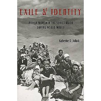 Exile and Identity by Katherine Jolluck