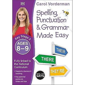 Spelling Punctuation & Grammar Made Easy Ages 8-9 (Key Stage 2)