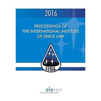Proceedings of the International Institute of Space Law 2016 59