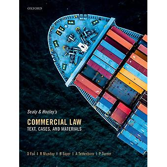 Sealy and Hooleys Commercial Law by Peter Visiting Senior Fellow of the Melbourne Law School Turner