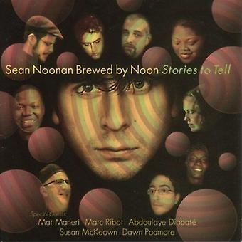 Noonan/Brewed by Noon - Stories to Tell [CD] USA import
