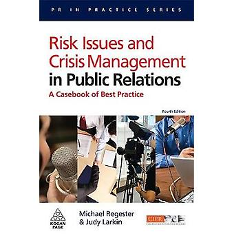 Risk Issues and Crisis Management in Public Relations by Michael Regester