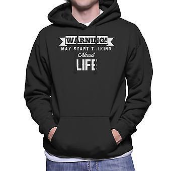 Warning May Start Talking About Life Men's Hooded Sweatshirt