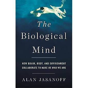 Biologiska sinnet - hur hjärnan - kropp- och miljö samarbetar t