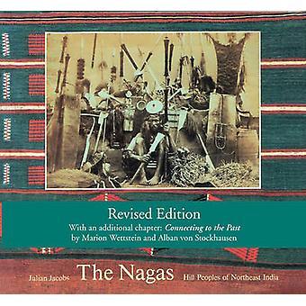 Die Naga - Hill Völker von Nordost-Indien - Gesellschaft - Kultur und die