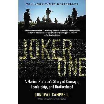 Joker One - A Marine Platoon's Story of Courage - Leadership and Broth
