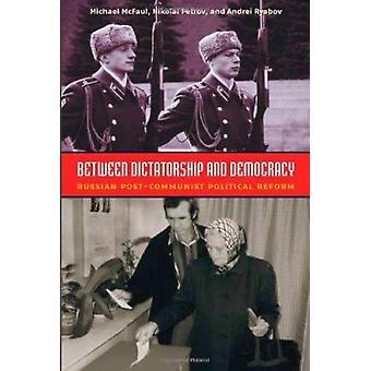 Diktatuurin ja demokratian - Venäjän entiset kommunistiset poliittinen välillä