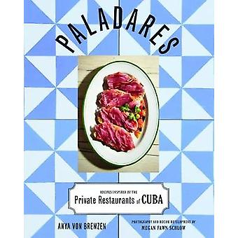 Paladares - Recipes Inspired by the Private Restaurants of Cuba by Any
