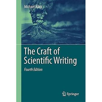 The Craft of Scientific Writing by Michael Alley - 9781441982872 Book