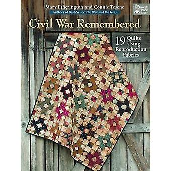 Civil War Remembered - 19 Quilts Using Reproduction Fabrics by Mary Et