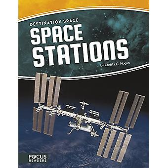 Destination Space - Space Stations by  -Christa -C. Hogan - 9781635175
