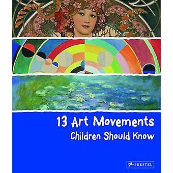 Art 13 mouvements enfants devraient savoir par Brad Finger - 9783791371580