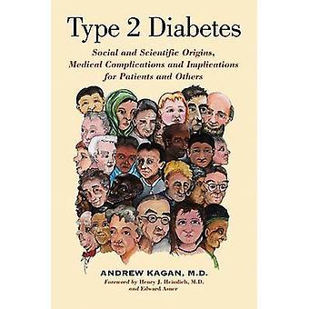 Type 2 Diabetes - Social and Scientific Origins - Medical Complication