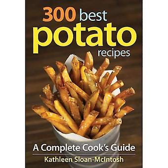 300 meilleures recettes de pomme de terre: Guide d'une cuisson complète