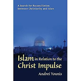 Islam in Relation to the Christ Impulse: A Search for Reconciliation Between Christianity and Islam