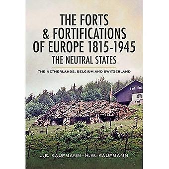 Den Forts och befästningar av Europa 1815-1945-de neutrala staterna