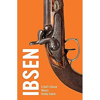 Ibsen - 3 Plays:  A Doll's House ,  Ghosts ,  Hedda Gabler  (Drama Classic: Collections)