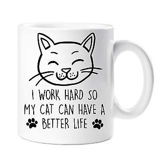 Kot, który ciężko pracuję, więc mój kot może mieć lepsze życie kubek