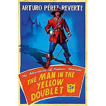 De Man In het gele Doublet: The Adventures Of Captain Alatriste (avonturen van Capt Alatriste 5)