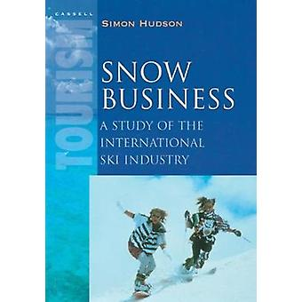 Snow Business A Study of the International Ski Industry by Hudson & Simon