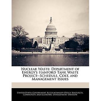 Nukleare Abfälle Abteilung der Energys Hanford Tank Abfall ProjectSchedule Kosten und Managementfragen durch Vereinigte Staaten Regierungsverantwortlichkeit