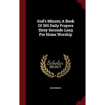 Goden minuut A boek van 365 dagelijkse gebeden zestig seconden lang voor thuis aanbidding door anoniem