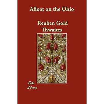Afloat on the Ohio by Thwaites & Reuben Gold