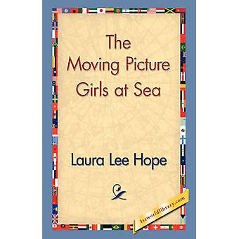 The Moving Picture Girls at Sea by Hope & Laura Lee