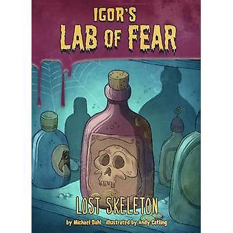 Lost Skeleton by Michael Dahl - Andy Catling - Igor Sinkovec - 978147