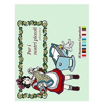 Per I Nostri Piccoli - Parte Prima/3 von Rossana Cagnolati - 978132600
