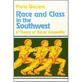 Race and Class in the Southwest  - A Theory of Racial Inequality Book