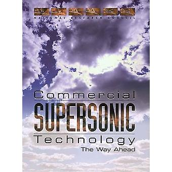 Commercial Supersonic Technology - The Way Ahead by Committee on Break