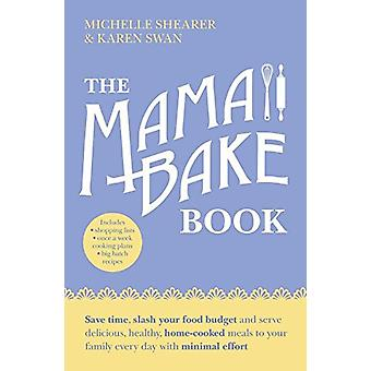 The MamaBake Book by Michelle Shearer - 9780733335297 Book